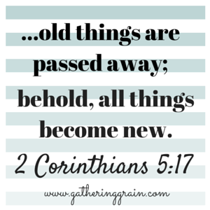 old things are passed away;